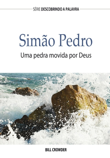 Simão Pedro - Uma pedra movida por Deus ebook by Bill Crowder