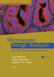 Microscopic Image Analysis for Life Science Applications ebook by Rittscher, Jens
