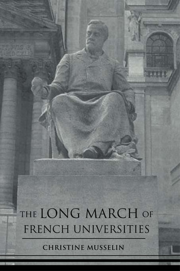 The Long March of French Universities ebook by Christine Musselin