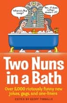 Two Nuns In A Bath ebook by Geoff Tibballs