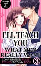I'll teach you what men really want Vol.3 (TL Manga) - Cohabitation rules etched into my body ebook by Monaka Kuri