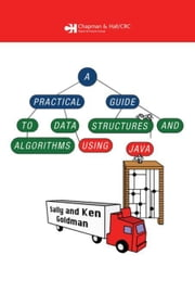 A Practical Guide to Data Structures and Algorithms using Java ebook by Goldman, Sally. A