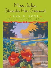 Miss Julia Stands Her Ground ebook by Ann B. Ross