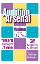 Audition Arsenal for Women in Their 30s ebook by Janet B. Milstein