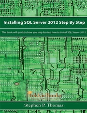 Installing SQL Server 2012 Step by Step ebook by Stephen Thomas