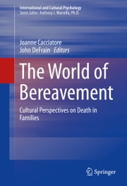 The World of Bereavement - Cultural Perspectives on Death in Families ebook by Joanne Cacciatore,John DeFrain