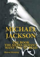 Michael Jackson ebook by Shawn Henning