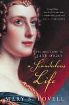 A Scandalous Life: The Biography of Jane Digby (Text only) ebook by Mary S. Lovell