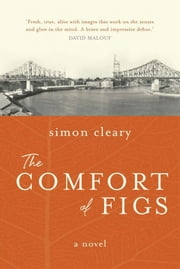 The Comfort of Figs ebook by Cleary, Simon