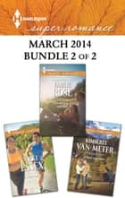 Harlequin Superromance March 2014 - Bundle 2 of 2 - The Secrets of Her Past\A Real Live Hero\In Her Corner ebook by Emilie Rose, Kimberly Van Meter, Vicki Essex