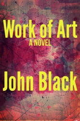 Work Of Art ebook by John Black