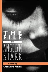The File on Angelyn Stark ebook by Catherine Atkins