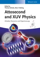 Attosecond and XUV Spectroscopy ebook by Thomas Schultz,Marc Vrakking