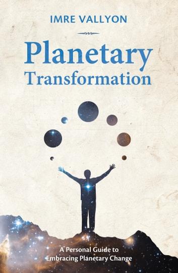 Planetary Transformation - A Personal Guide To Embracing Planetary Change ebook by Imre Vallyon