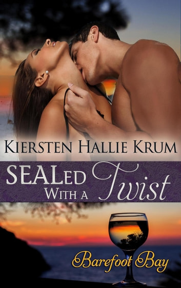 SEALed With a Twist ebook by Kiersten Hallie Krum