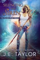Silencing the Siren ebook by J.E. Taylor
