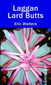 Laggan Lard Butts ebook by Eric Walters