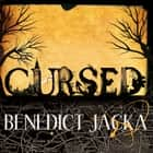 Cursed - An Alex Verus Novel from the New Master of Magical London audiobook by Benedict Jacka