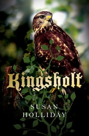 Kingsholt ebook by Susan Holliday