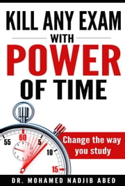 Kill Any Exam With Power of Time ebook by Mohamed Nadjib Abed