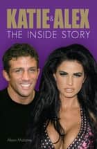 Katie and Alex - The Inside Story ebook by