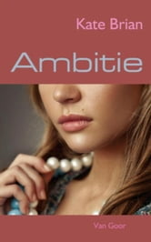 Ambitie ebook by Kate Brian