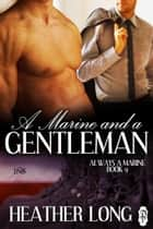 A Marine and a Gentleman ebook by Heather Long