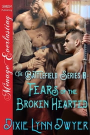 The Battlefield Series 8: Fears of the Brokenhearted ebook by Dixie Lynn Dwyer