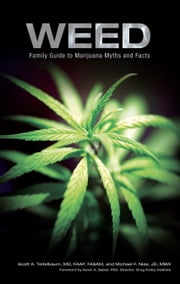 Weed - Family Guide to Marijuana Myths and Facts ebook by Teitelbaum, Scott A.,Nias, Michael F.