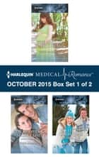 Harlequin Medical Romance October 2015 - Box Set 1 of 2 ebook by Carol Marinelli,Lynne Marshall,Emily Forbes