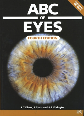 ABC of Eyes ebook by Peng T. Khaw,Peter Shah,Andrew R. Elkington