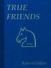 True Friends ebook by Robert Collins
