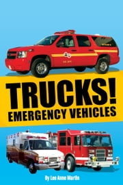 Trucks! Emergency Vehicles ebook by Lee Anne Martin