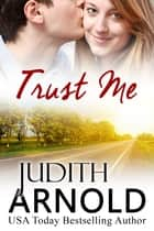 Trust Me ebook by Judith Arnold