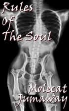 Rules of the Soul eBook by Molecat Jumaway