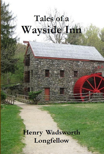 Tales of a Wayside Inn ebook by Henry W. Longfellow