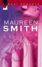 A Legal Affair ebook by Maureen Smith