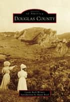 Douglas County ebook by Castle Rock Writers, Shaun Boyd