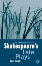 An Introduction to Shakespeare's Late Plays ebook by Mr Joe Nutt