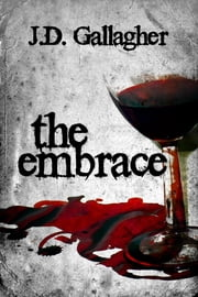 The Embrace ebook by J.D. Gallagher