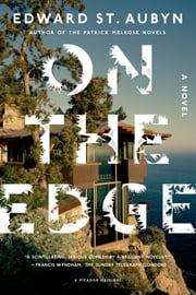 On the Edge - A Novel ebook by Edward St. Aubyn