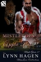Mistletoes and Apple Pie ebook by Lynn Hagen