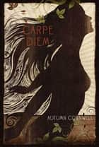Carpe Diem ebook by Autumn Cornwell