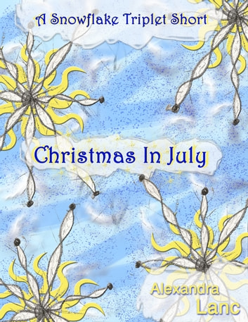Christmas in july a snowflake triplet short ebook by alexandra christmas in july a snowflake triplet short ebook by alexandra lanc fandeluxe Ebook collections