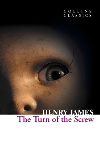 The Turn of the Screw (Collins Classics) ebook by Henry James