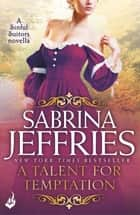 A Talent for Temptation Sinful Suitors - A sweeping Regency romance Novella ebook by Sabrina Jeffries