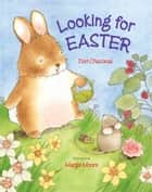 Looking for Easter eBook by Dori Chaconas, Margie Moore