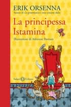 La principessa Istamina ebook by Erik Orsenna