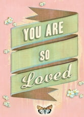 You Are So Loved ebook by Various