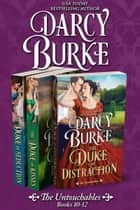 The Untouchables Books 10-12 ebook by Darcy Burke